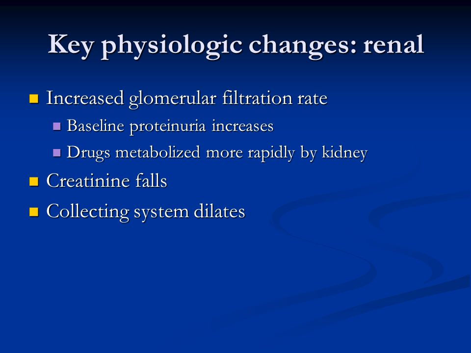 Key physiologic changes: renal