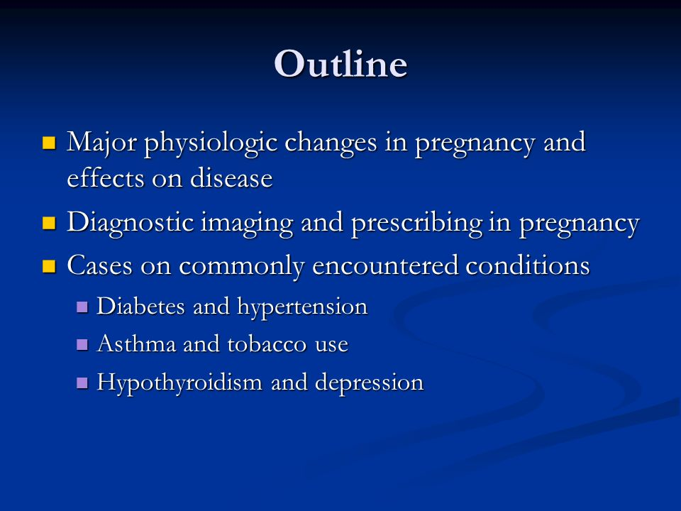 Outline Major physiologic changes in pregnancy and effects on disease