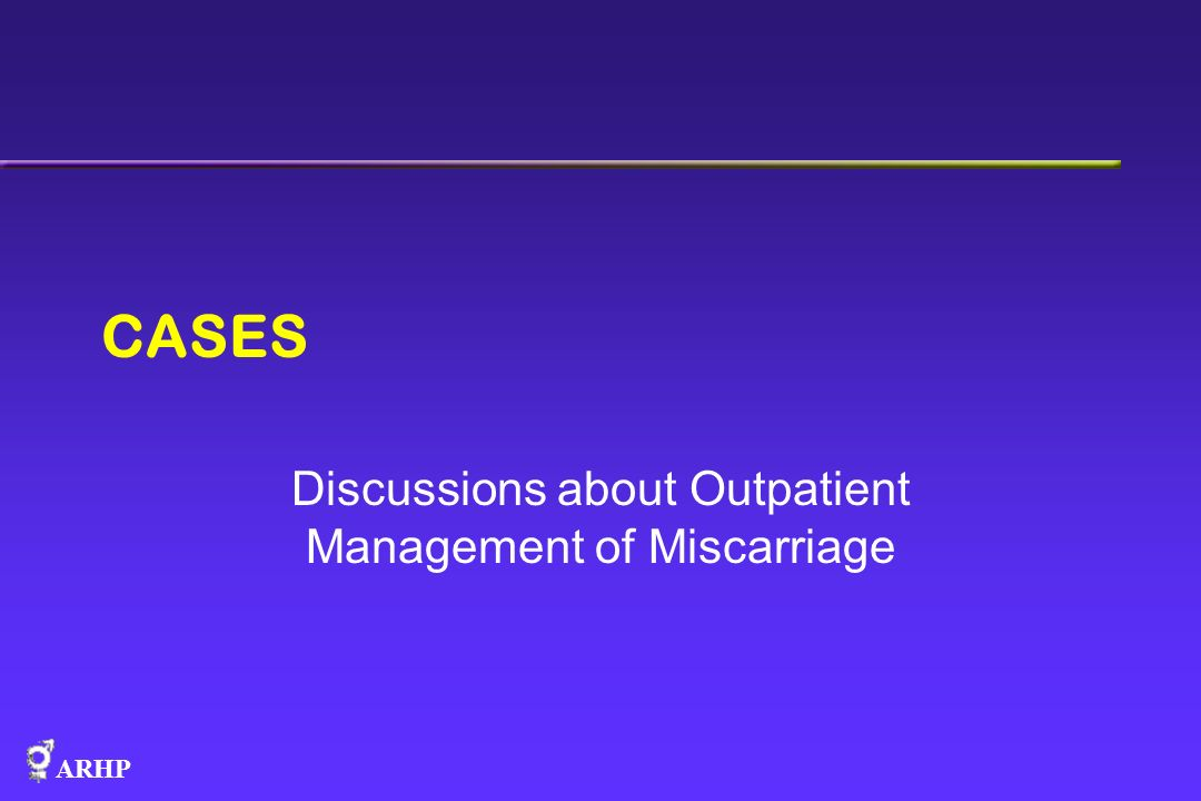 Discussions about Outpatient Management of Miscarriage