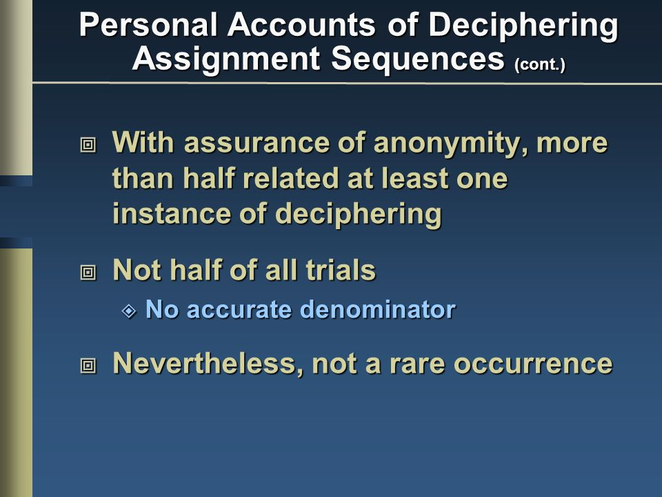 Personal Accounts of Deciphering Assignment Sequences (cont.)