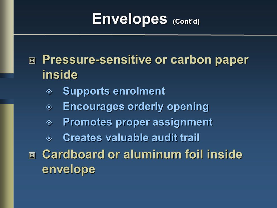 Envelopes (Cont'd) Pressure-sensitive or carbon paper inside