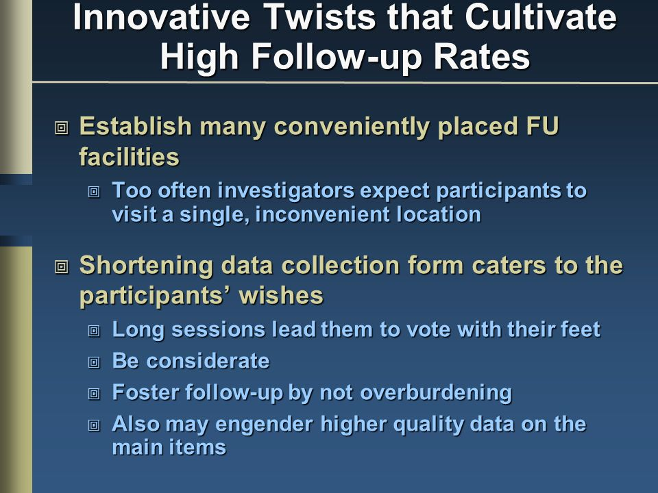 Innovative Twists that Cultivate High Follow-up Rates