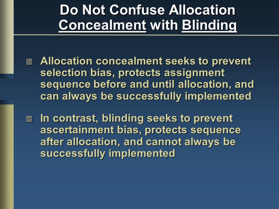 Do Not Confuse Allocation Concealment with Blinding