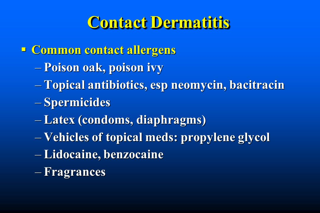 Contact Dermatitis Common contact allergens Poison oak, poison ivy