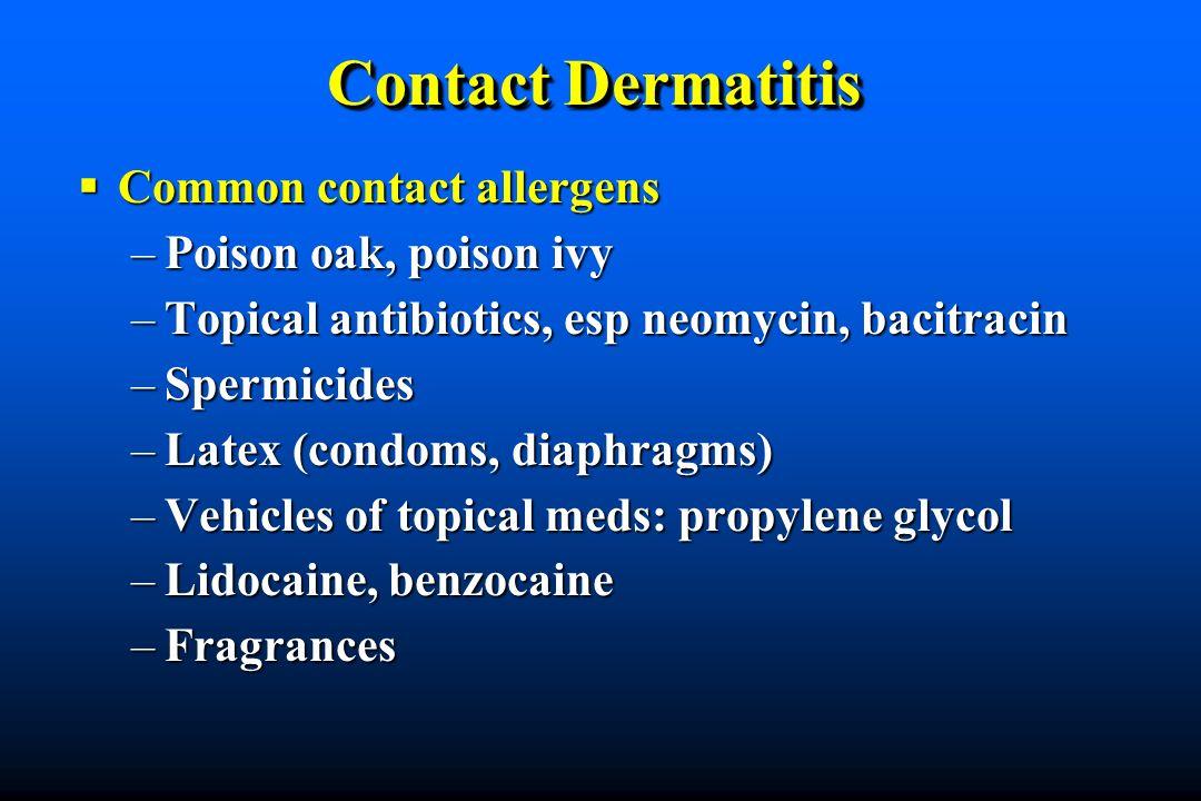Contact Dermatitis Common contact allergens Poison oak, poison ivy