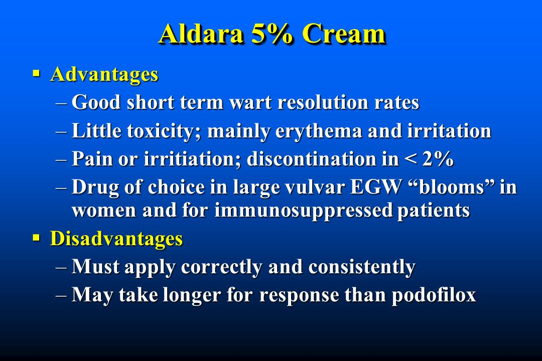 Aldara 5% Cream Advantages Good short term wart resolution rates
