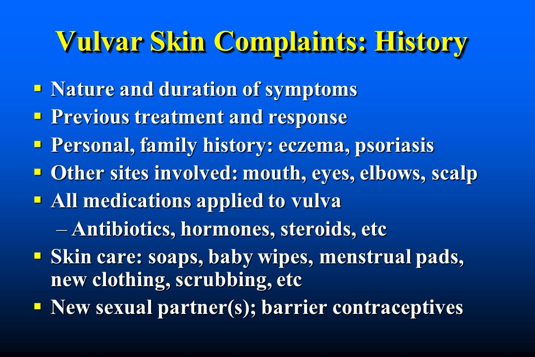 Vulvar Skin Complaints: History