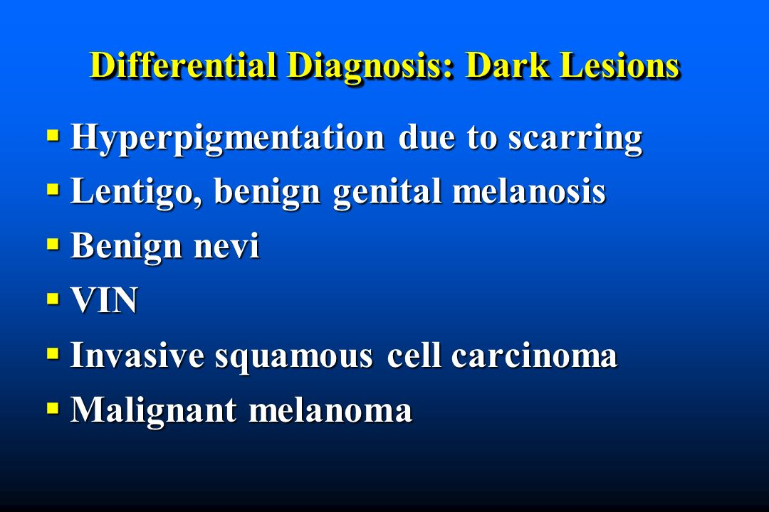 Differential Diagnosis: Dark Lesions