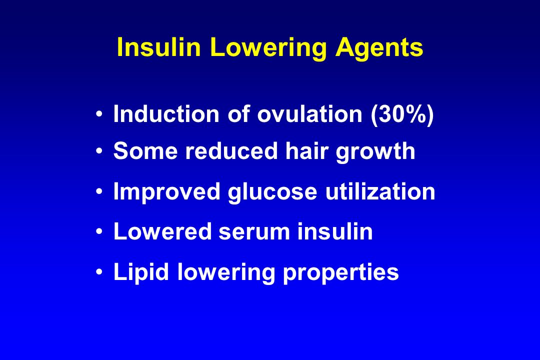 Insulin Lowering Agents