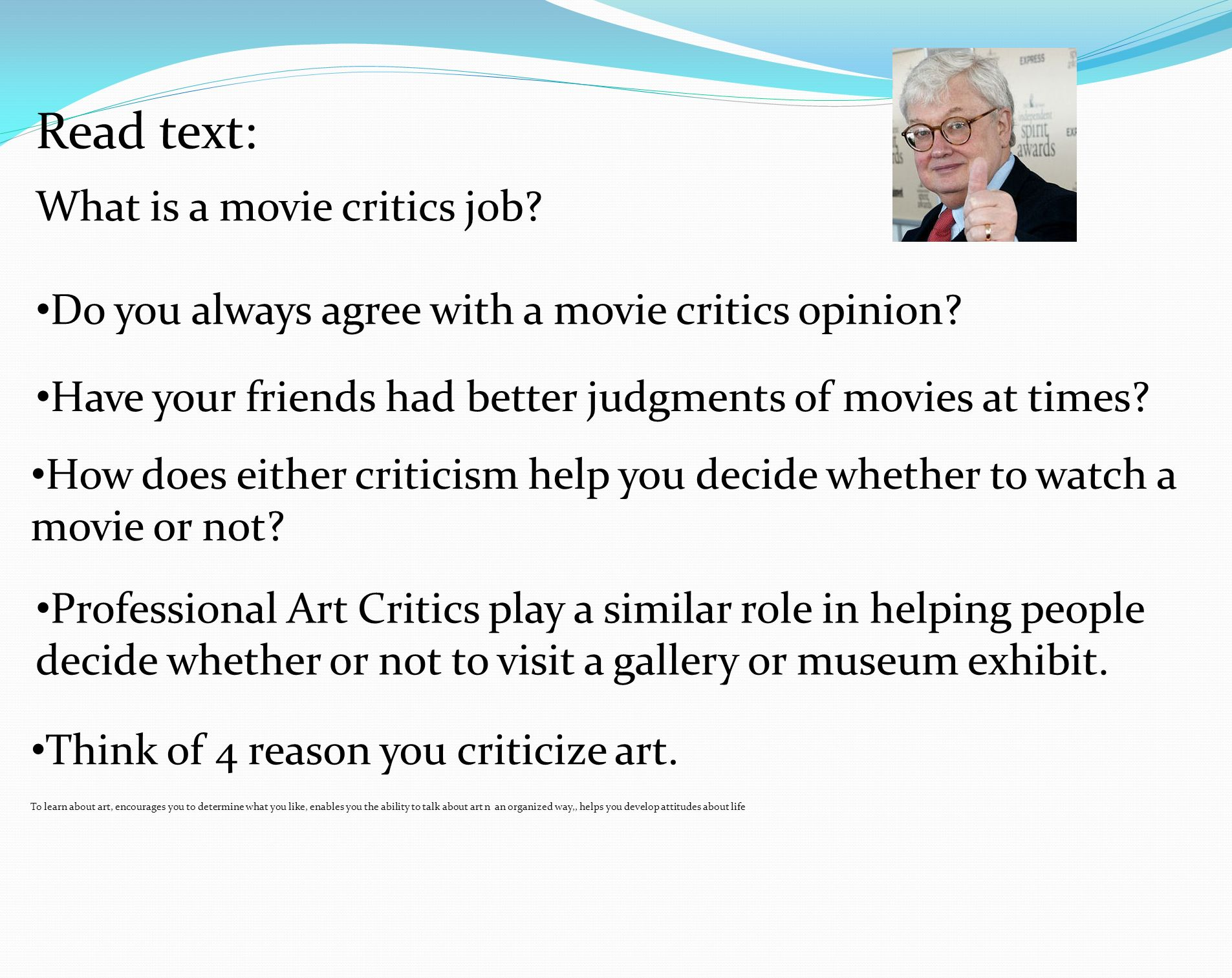 Read text: What is a movie critics job