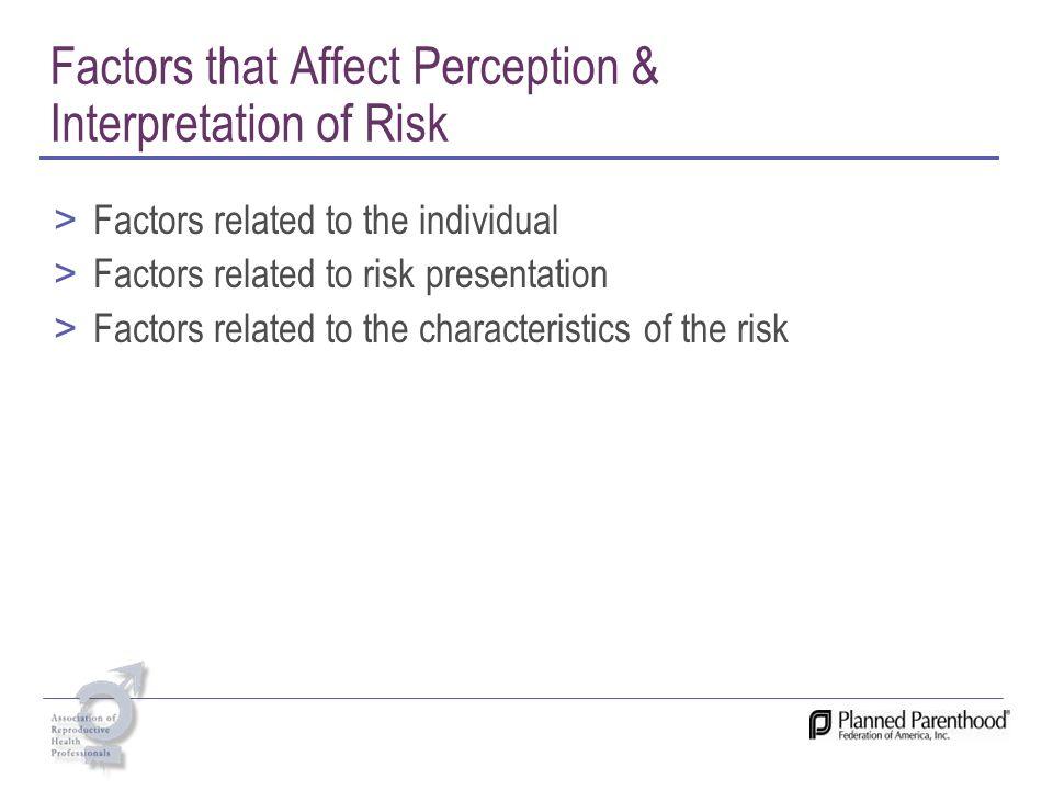 Factors that Affect Perception & Interpretation of Risk