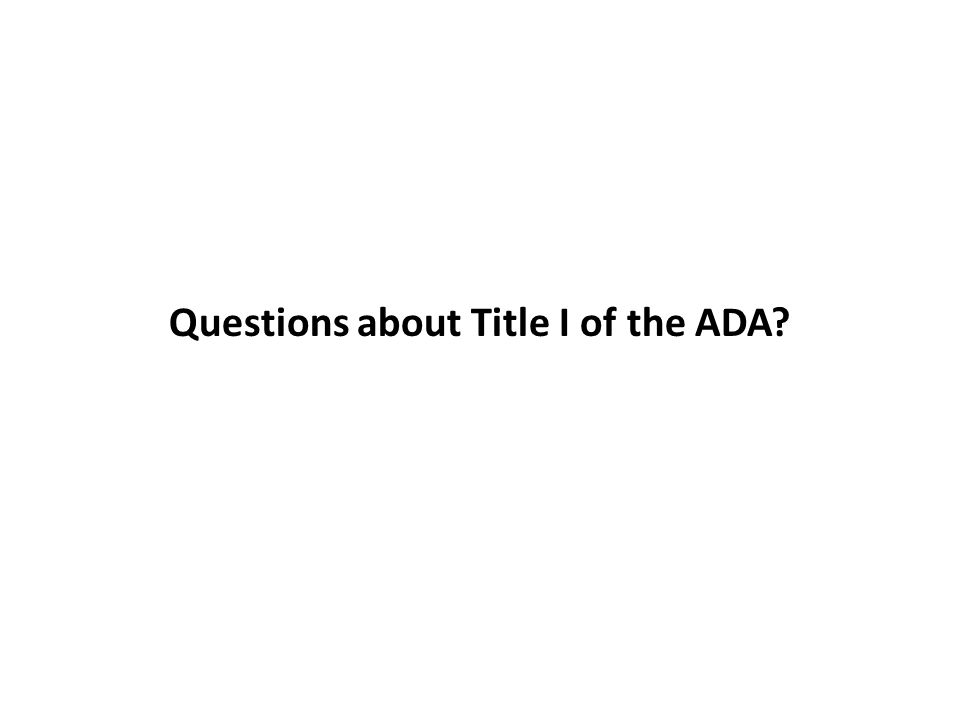 Questions about Title I of the ADA