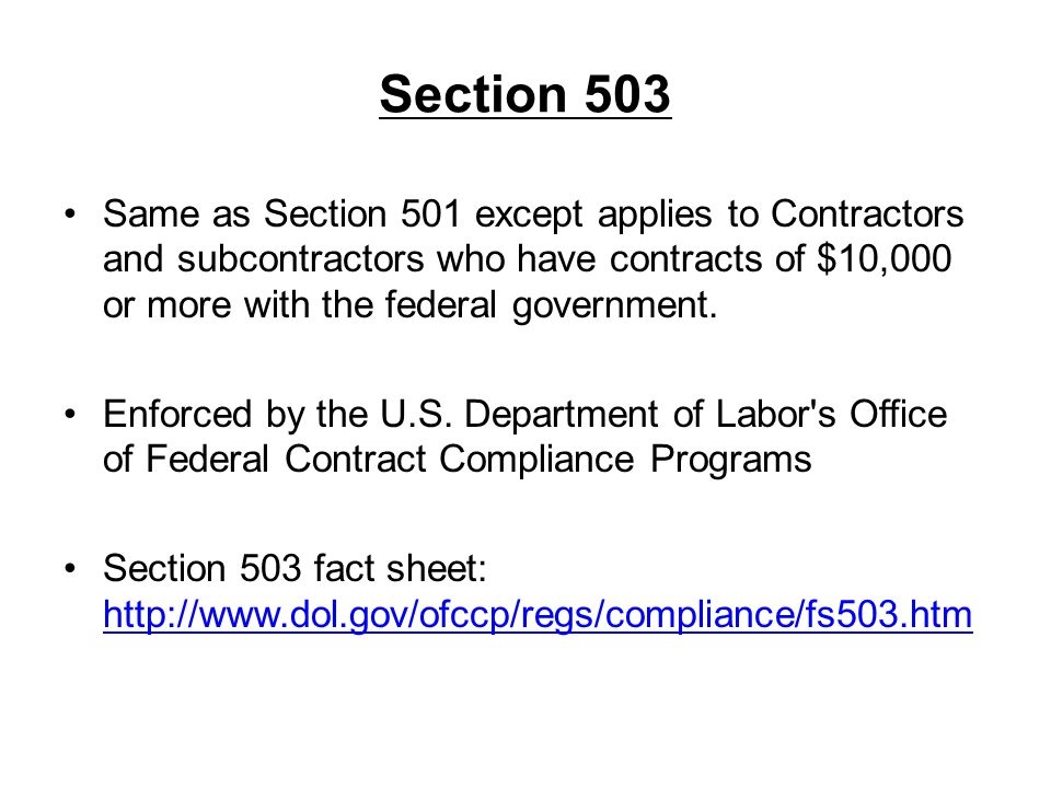 Section 503 Same as Section 501 except applies to Contractors and subcontractors who have contracts of $10,000 or more with the federal government.