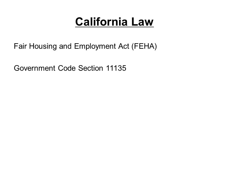 California Law Fair Housing and Employment Act (FEHA)