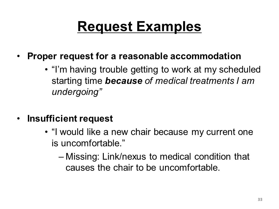 Request Examples Proper request for a reasonable accommodation