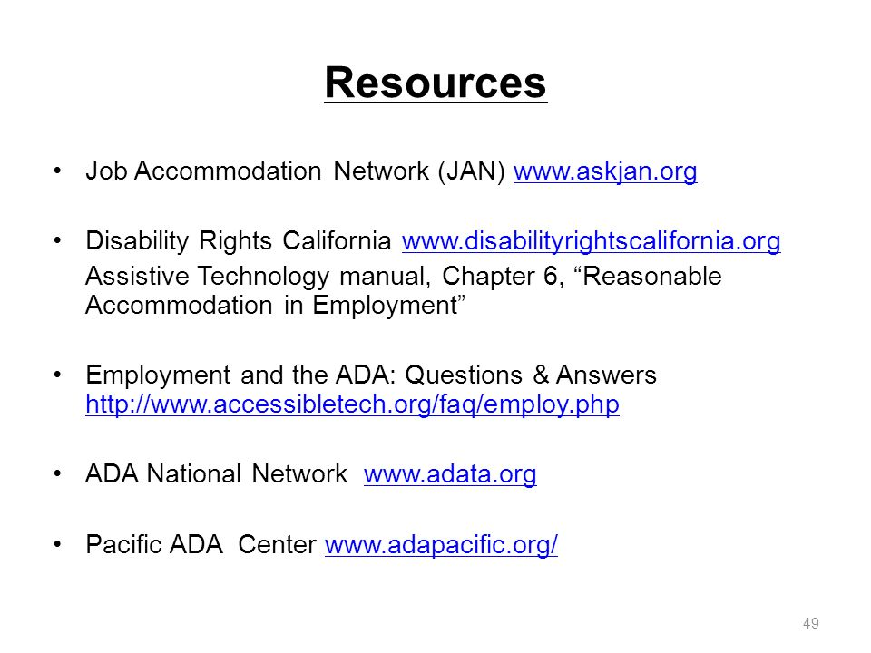 Resources Job Accommodation Network (JAN) www.askjan.org