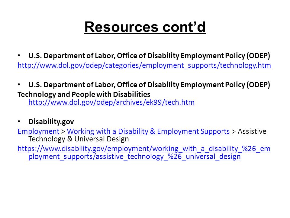 Resources cont'd U.S. Department of Labor, Office of Disability Employment Policy (ODEP)
