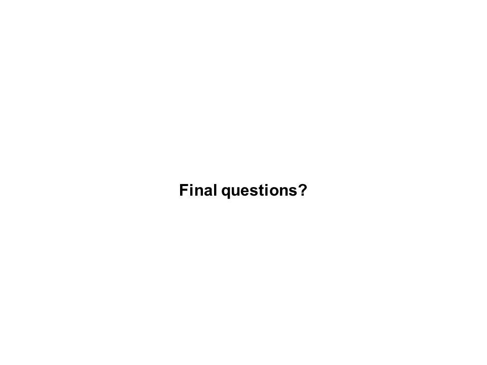 Final questions
