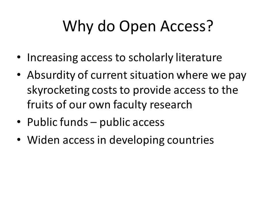 Why do Open Access Increasing access to scholarly literature