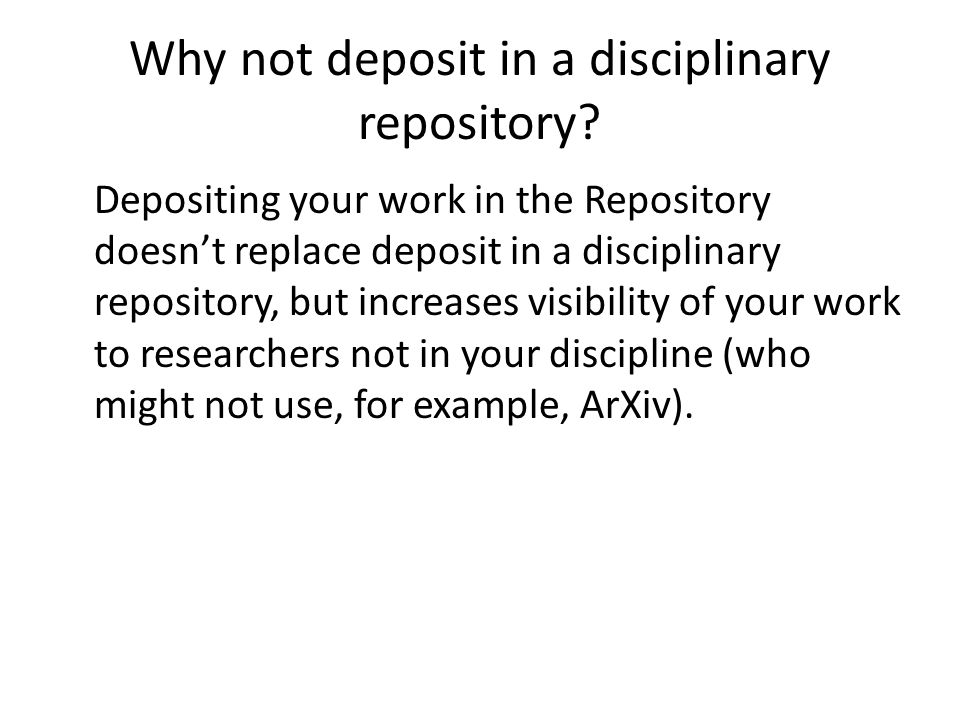 Why not deposit in a disciplinary repository