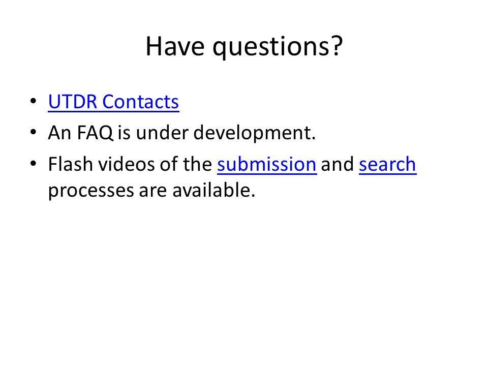 Have questions UTDR Contacts An FAQ is under development.