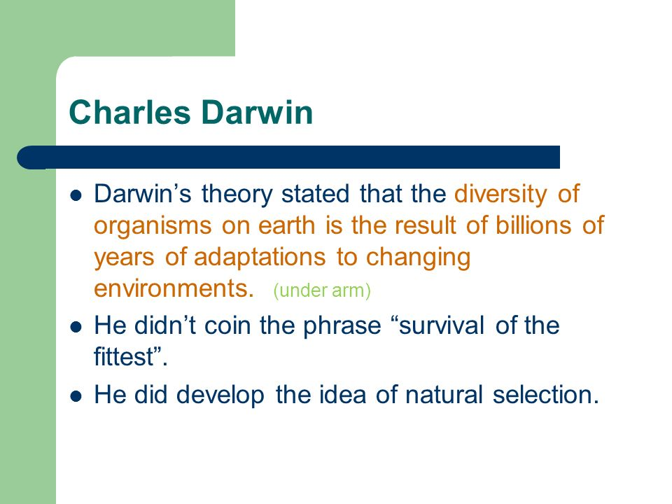 an analysis of charles darwins theory of survival of the fittest Was an english naturalist who studied variation in plants, animals and fossils during a five-year voyage around the world in the 19th century darwin visited four.