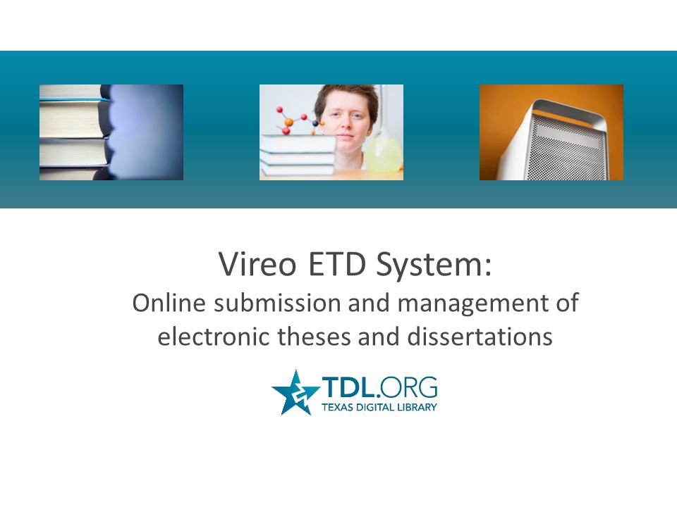 Vireo ETD System: Online submission and management of electronic theses and dissertations
