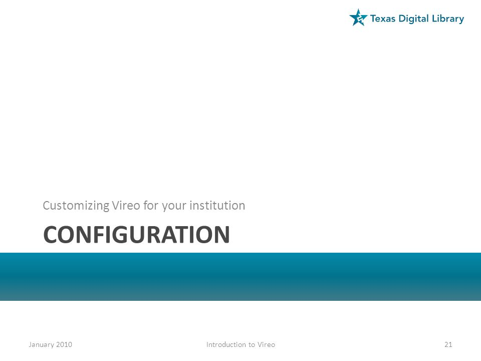configuration Customizing Vireo for your institution January 2010