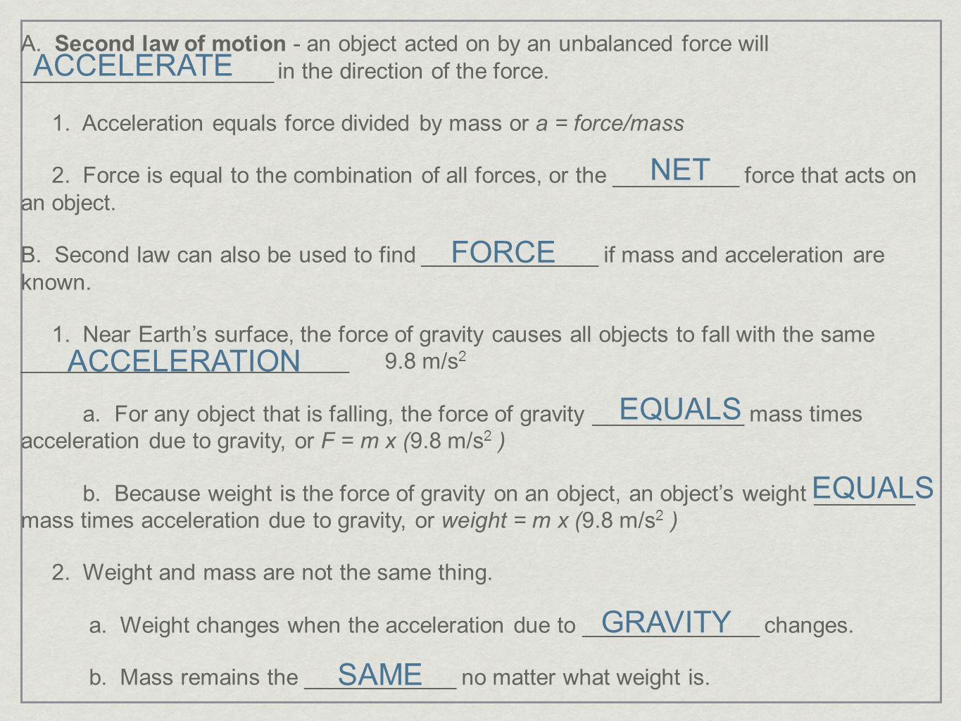 ACCELERATE NET FORCE ACCELERATION EQUALS EQUALS GRAVITY SAME