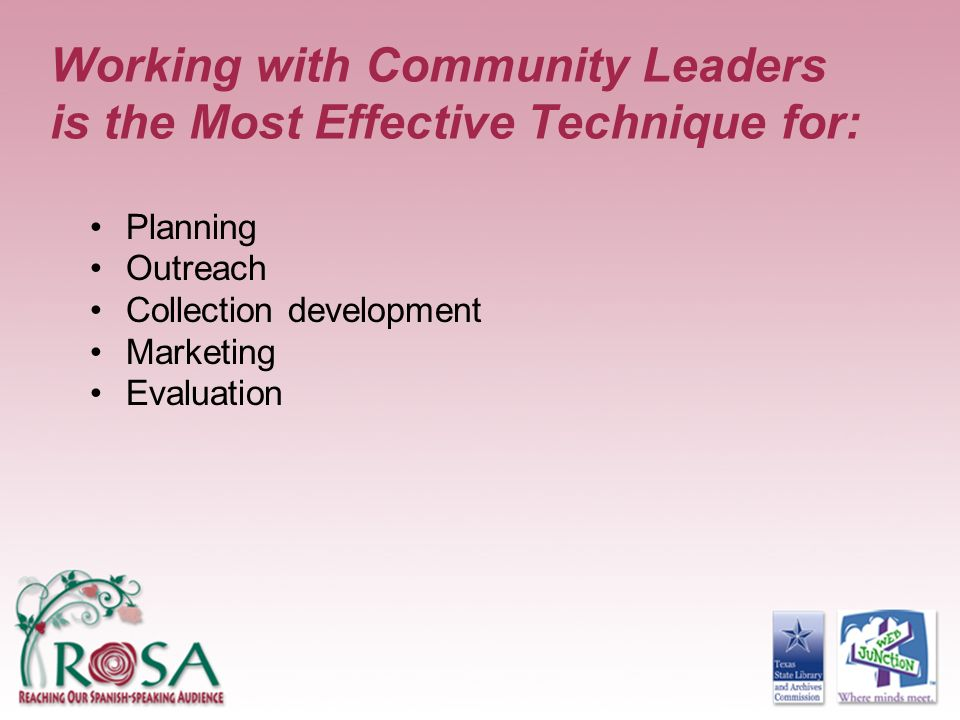 Working with Community Leaders is the Most Effective Technique for: