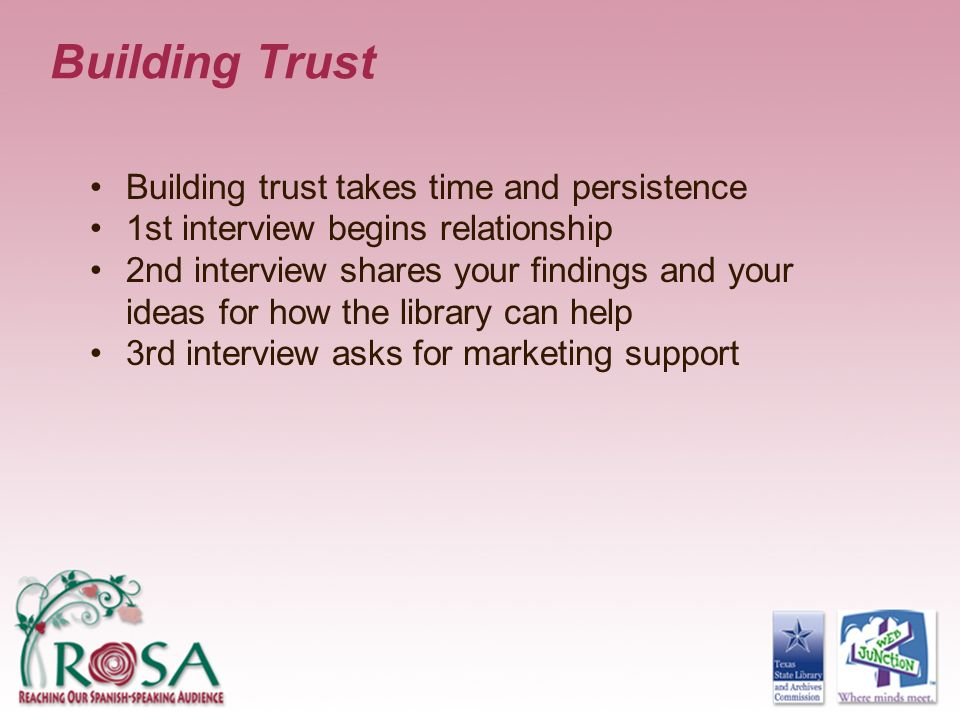 Building Trust Building trust takes time and persistence