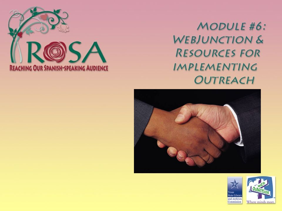 MODULE 6: WEBJUNCTION & RESOURCES FOR IMPLEMENTING OUTREACH
