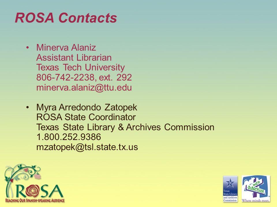 ROSA Contacts Minerva Alaniz Assistant Librarian Texas Tech University