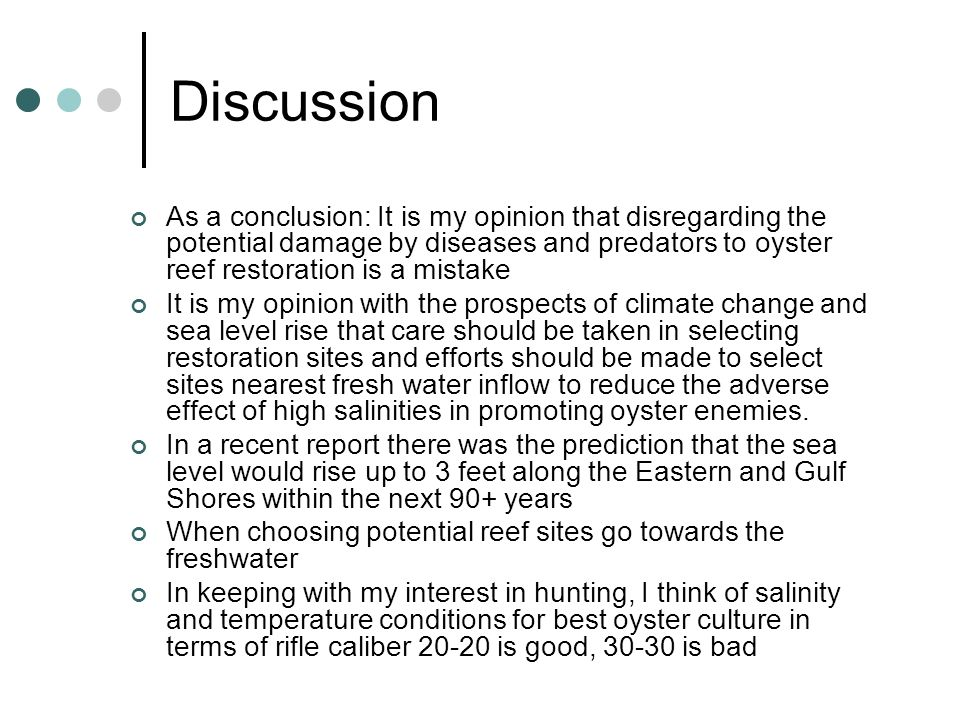 Discussion As a conclusion: It is my opinion that disregarding the potential damage by diseases and predators to oyster reef restoration is a mistake.