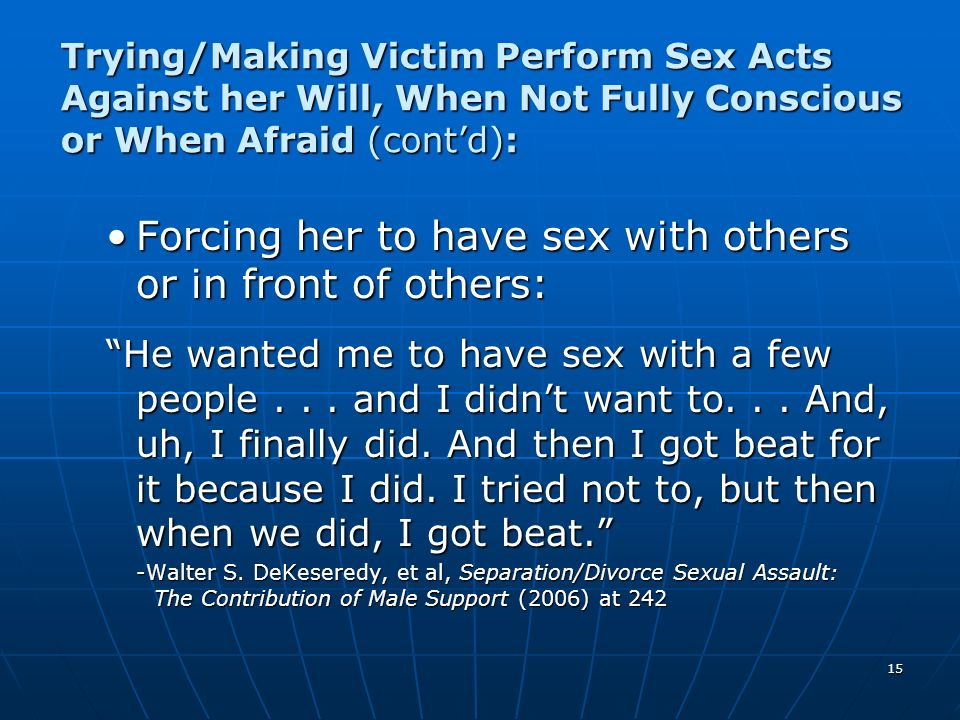 Forcing her to have sex with others or in front of others: