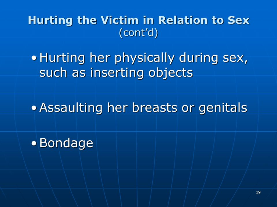 Hurting the Victim in Relation to Sex (cont'd)