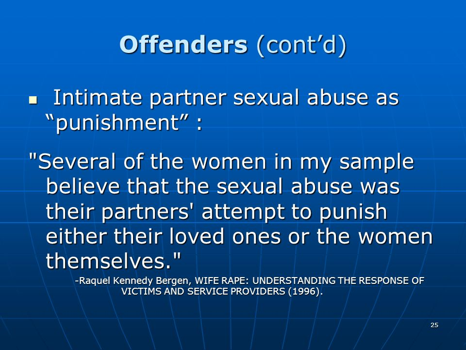 Offenders (cont'd) Intimate partner sexual abuse as punishment :