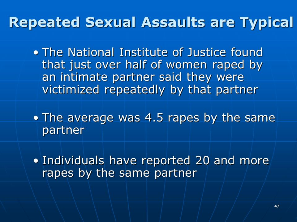 Repeated Sexual Assaults are Typical