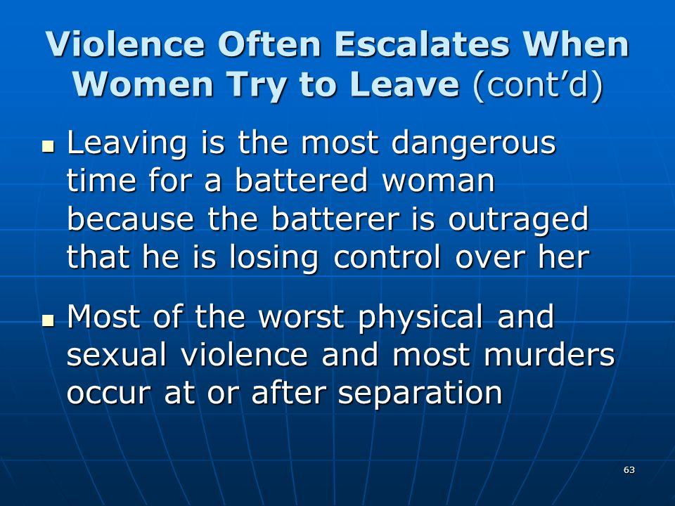 Violence Often Escalates When Women Try to Leave (cont'd)