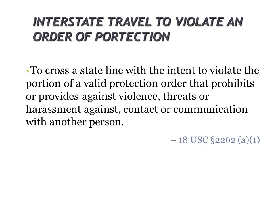 INTERSTATE TRAVEL TO VIOLATE AN ORDER OF PORTECTION