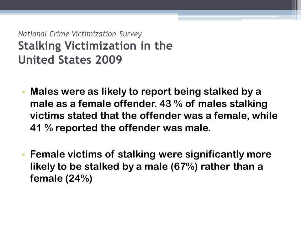 National Crime Victimization Survey Stalking Victimization in the United States 2009