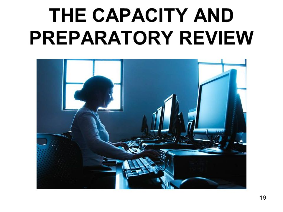 THE CAPACITY AND PREPARATORY REVIEW