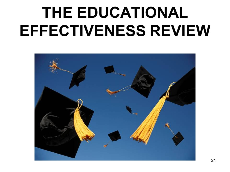 THE EDUCATIONAL EFFECTIVENESS REVIEW