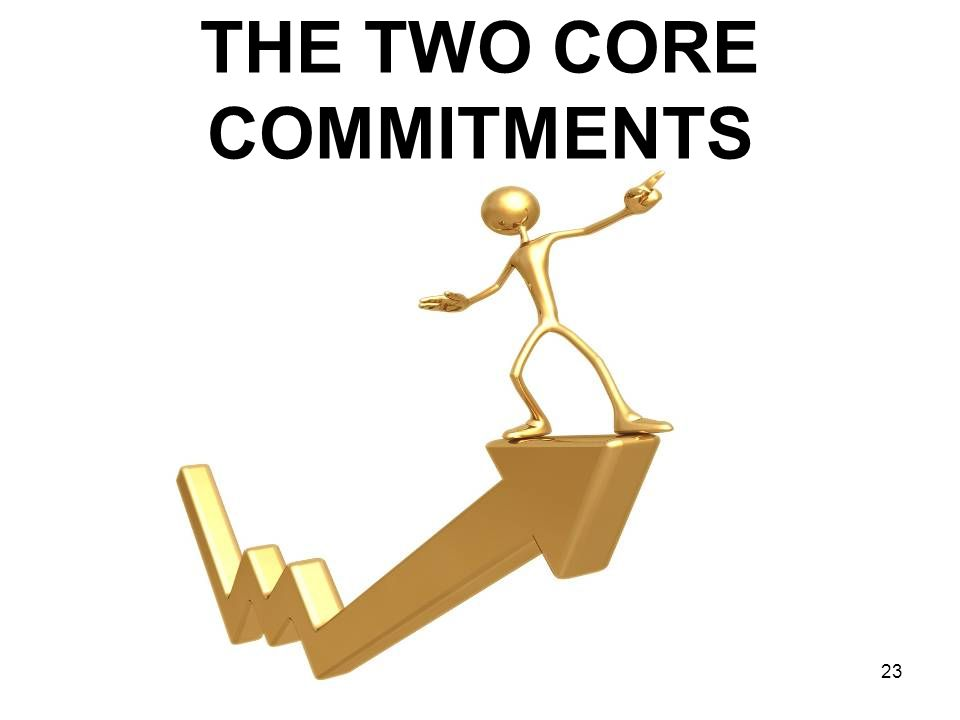 THE TWO CORE COMMITMENTS