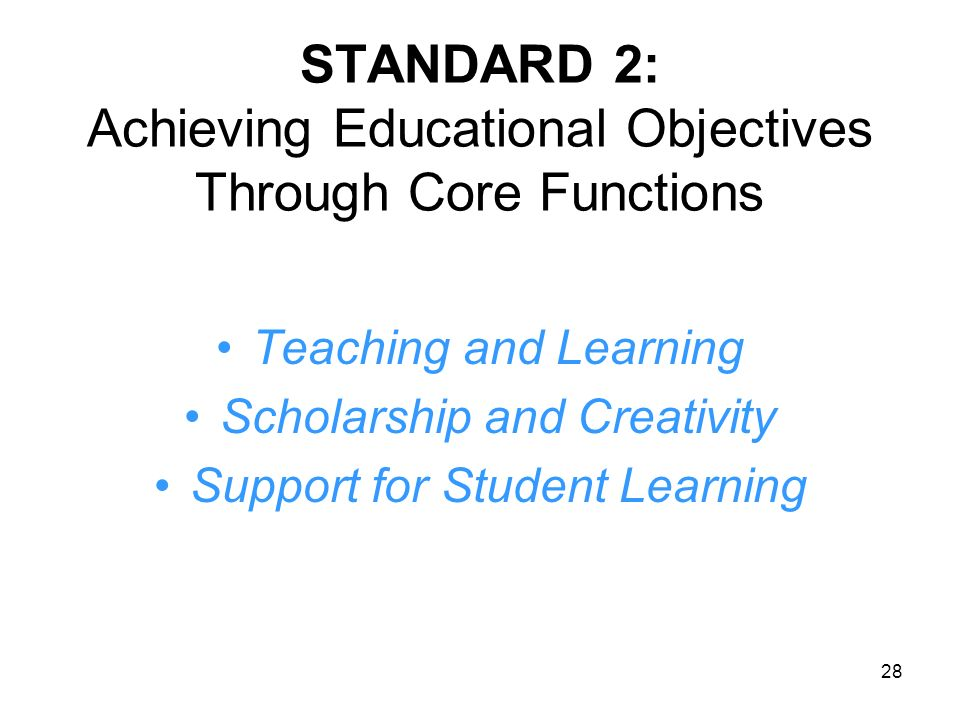 STANDARD 2: Achieving Educational Objectives Through Core Functions