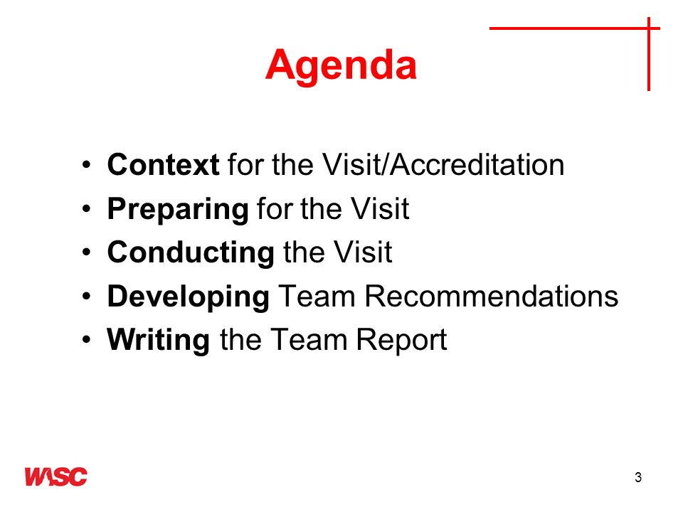 Agenda Context for the Visit/Accreditation Preparing for the Visit
