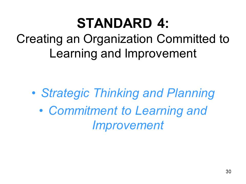 STANDARD 4: Creating an Organization Committed to Learning and Improvement