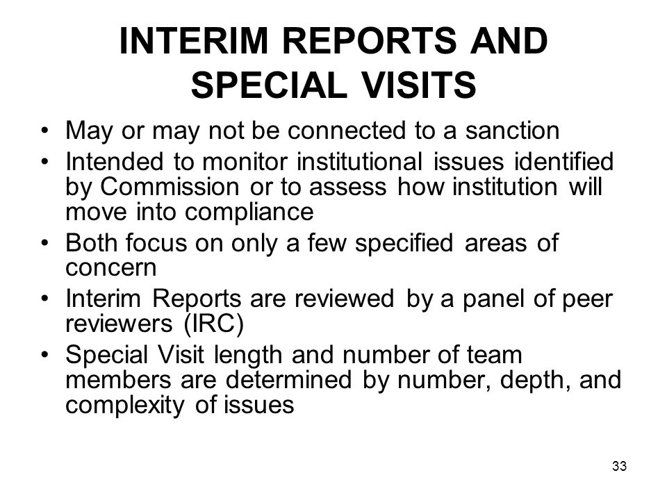 INTERIM REPORTS AND SPECIAL VISITS