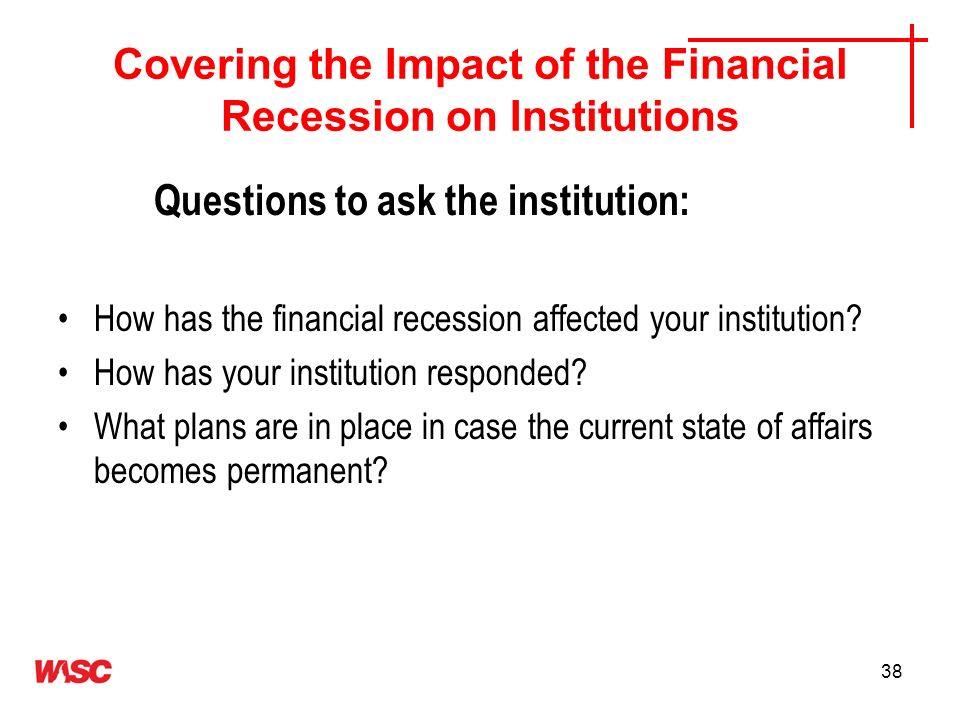 Covering the Impact of the Financial Recession on Institutions