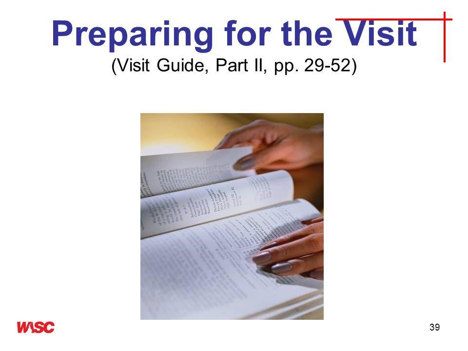 Preparing for the Visit (Visit Guide, Part II, pp. 29-52)